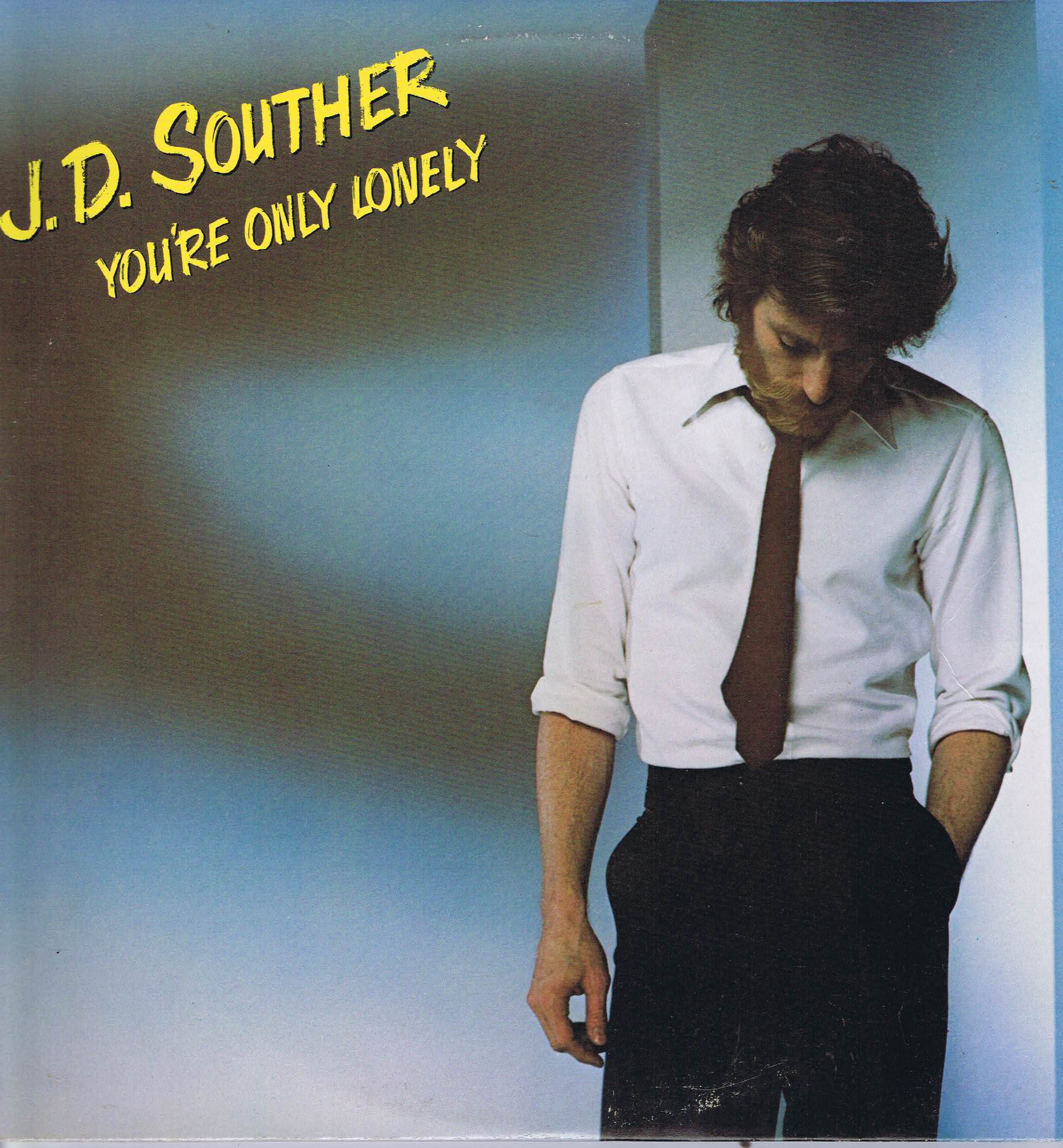 J.D. Souther - You're Only Lonely - JC 36093 - US Press LP ...