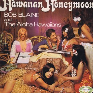 Bob Blaine & The Aloha Hawaiians – Hawaiian Honeymoon - CHM 624 - LP Vinyl Record